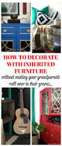 how to decorate with inherited furniture