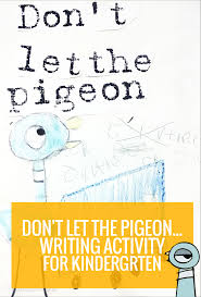 don u0027t let the pigeon extension writing activity kindergartenworks