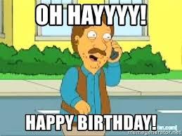 Family Guy Birthday Meme - oh hayyyy happy birthday bruce family guy meme generator