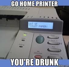 Printer Meme - meme go home printer viral viral videos