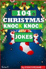 104 funny christmas knock knock jokes for kids best knock knock