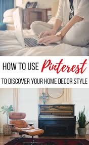 how to use pinterest to discover your home decor style finding