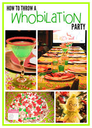 how to throw a whobilation party the grinch and whoville today