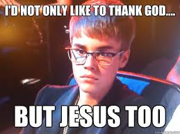 Thank God Meme - i d not only like to thank god but jesus too jesusbeiber