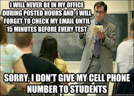 College Test Meme - i will never be in my office during posted hours and i will forget