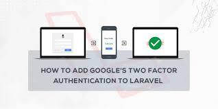 how to add google u0027s two factor authentication to laravel u2015 scotch