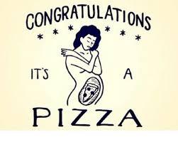 Meme Pizza - congratulations its pizza meme on me me