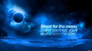 shoot for the moon inspirational quotes quotivee