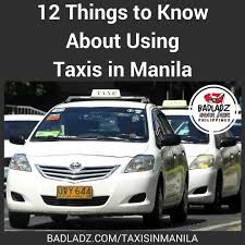 philippines taxi taxis in manila taxi scams tips on using taxis in manila