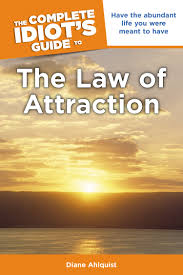 amazon com the complete idiot u0027s guide to the law of attraction