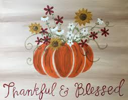 what to be thankful for at thanksgiving thankful and blessed thu nov 02 7pm at pinot u0027s palette