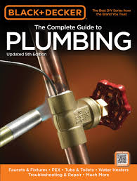 black u0026 decker the complete guide to plumbing updated 5th edition