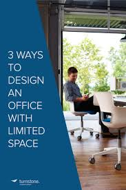 3 ways to design an office with limited space turnstone furniture