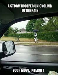 Unicycle Meme - a stormtrooper unicycling in the rain meme