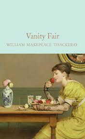 Vanity Fair William Makepeace Thackeray Vanity Fair By William Makepeace Thackeray