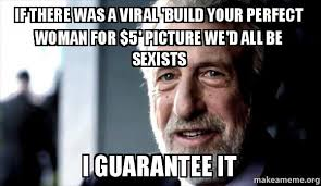 Build Your Meme - if there was a viral build your perfect woman for 5 picture we d