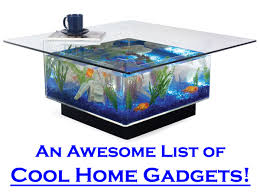 Cool Gadgets For Home Looking For Some Cool Home Gadgets To Make Your House Flat Digs