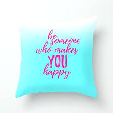 pillows with quotes pillows with sayings happiness quotes for girls throw pillows with
