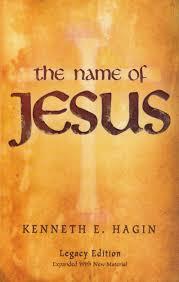 the name of jesus kenneth e hagin 9780892765393 amazon com books