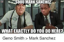 Mark Sanchez Memes - sooo mark sanchez onfl memes whatexactly do you do here geno smith