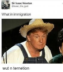 Wut Meme - sir isaac newton tha god what in immigration wut n ternetion