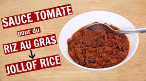 comment cuisiner les tomates s h s comment faire une sauce tomate pour le riz au gras joloff rice
