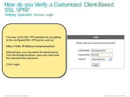 webinar 5 customizing and verifying client based ssl vpns