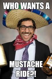 Mustache Ride Meme - who wants a mustache ride the persian bandito quickmeme