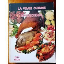 cuisine mauricienne la vraie cuisine mauricienne de félix priceminister rakuten