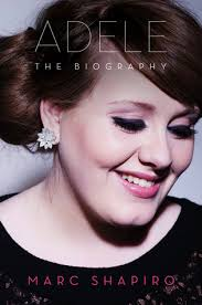 biography adele in english adele the biography by marc shapiro