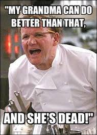 Chef Gordon Ramsay Memes - oh gordon ramsey memes gordon ramsey hell no pinterest