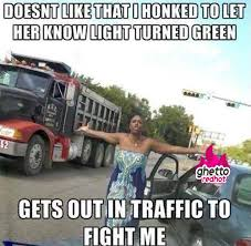 Traffic Meme - i ve had this happen to me ghetto red hot
