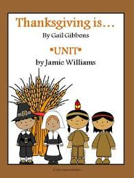 thanksgiving is by gail gibbons book unit by the teachers aide tpt