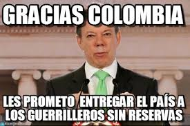 Colombia Meme - gracias colombia presedente juan manuel santos meme on memegen