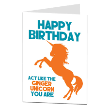 act like the ginger unicorn you are birthday card