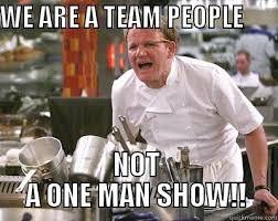 Team Memes - chef ramsay memes quickmeme