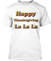 happy thanksgiving la la la happy thanksgiving la la la products