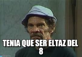 Don Ramon Meme - tenia que ser eltaz del 8 don ramon meme on memegen