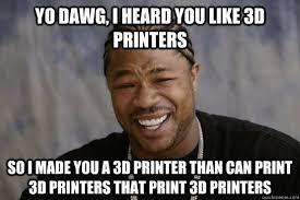 Meme Print - diy 3d printing meme monday