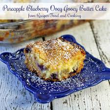 pineapple blueberry ooey gooey butter cake sundaysupper recipes