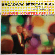 andré kostelanetz and his orchestra broadway spectacular vinyl