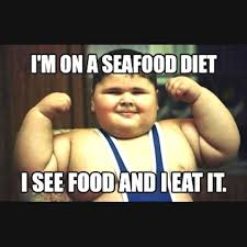 Fat Memes - seafood diet funny fat kid food meme
