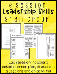 6 session leadership skills small group engaging lesson plans to
