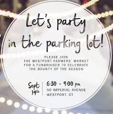 Home Goods Westport by Westport Famers Market To Host Party In The Parking Lot Sept 14