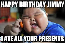 Meme Jimmy - happy birthday jimmy asian fat kid meme on memegen
