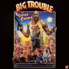 Big Trouble In Little China Meme - big trouble in little china dwayne the rock johnson know