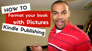 format for ebook publishing how to format your ebook with pictures kindle publishing youtube