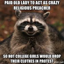 Old Lady College Meme - paid old lady to act as crazy religious preacher so hot college