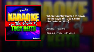 when country comes to town in the style of toby keith karaoke