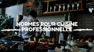 cuisine professionnelle normes pour cuisine professionnelle ce qu il faut savoir